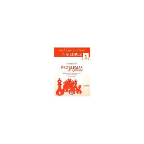 Cuadernos prácticos de ajedrez 1 - Problemas de aperturas