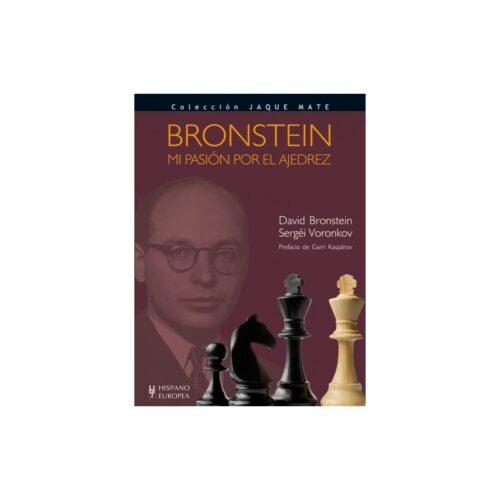 Bronstein. Mi pasión por el ajedrez.