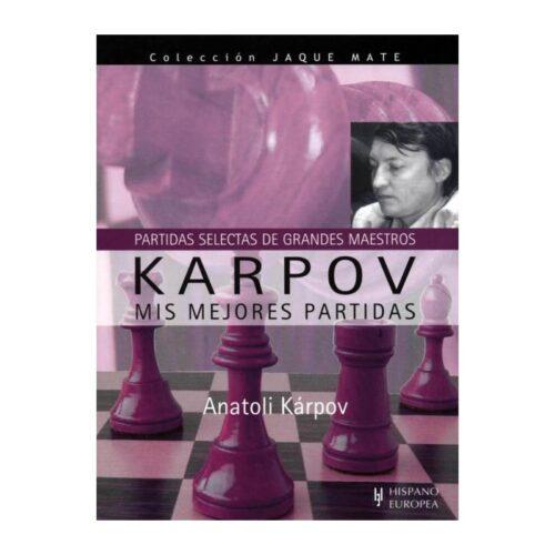Karpov. Mis mejores partidas.