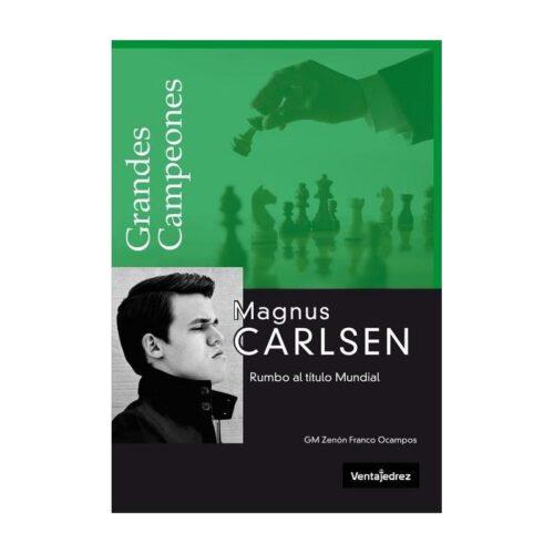 Magnus Carlsen. Rumbo al título mundial