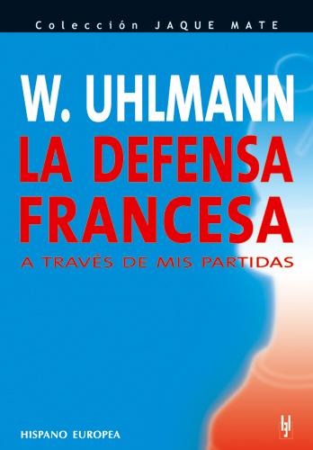 la defensa francesa uhlmann - libros de ajedrez