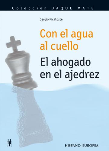 con el agua al cuello - libros de ajedrez